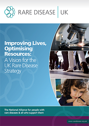 Rare Diseases UK. Improving Lives, Optimising Resources: A Vision for the UK Rare Disease Strategy