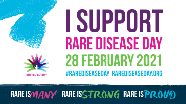 I support Rare Disease Day. 28 February #RareDiseaseDay RareDiseaseDay.org Rare is Many, Rare is Strong, Rare is Proud